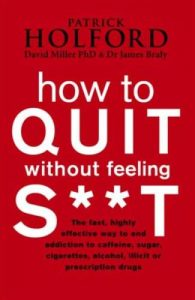 How to Quit without feeling Shit
