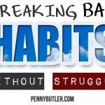 6 Step Masterplan to Breaking Bad Habits (Smoking) without Struggle
