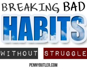 Breaking Bad Habits Without Struggle