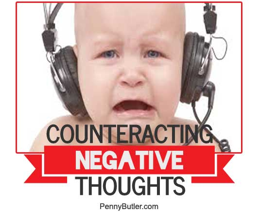 Counteracting Negative Thoughts – 3 Powerful Tools to Experience a More Joyful & Loving Life