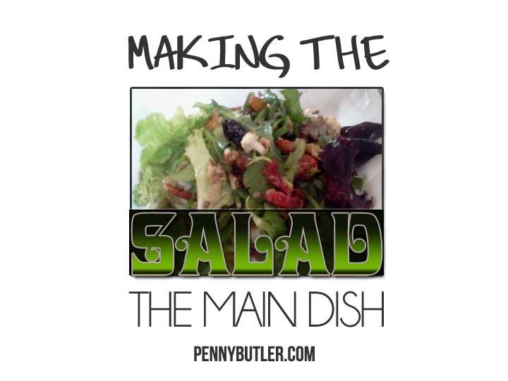 Making the Salad the Main Dish