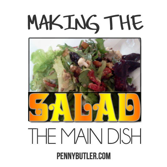 Salad as the Main Dish