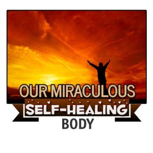 Miraculous Self-Healing Body