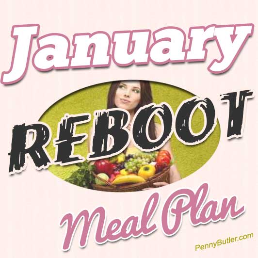 January 2014 Reboot Meal Plan