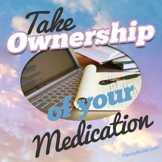 Take Ownership of your Medication