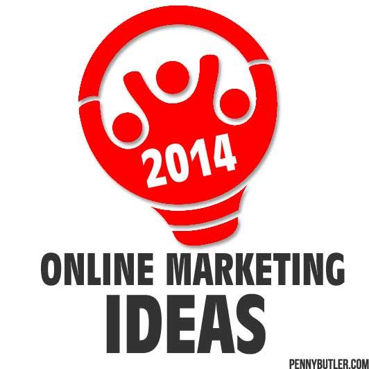 2014 Online Marketing Ideas