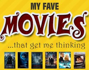 My Fave Movies that get me Thinking…