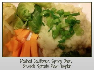 Mashed Cauliflower, Spring Onion, Brussels Sprouts, Raw Pumpkin