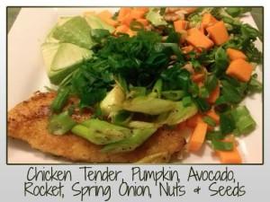 Chicken Tender, Pumpkin, Avocado,  Rocket, Spring Onion, Nuts & Seeds