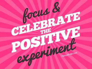 Focus and Celebrate the Positive [Experiment]