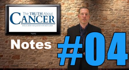 Truth about Cancer – Episode 4 Notes