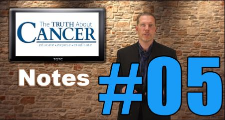 Truth about Cancer – Episode 5 Notes – Journey to a Better Life