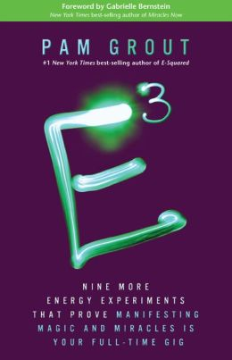 E-Cubed – Pam Grout [Book Notes]