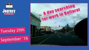 Mundane video – day searching for work in Ballarat