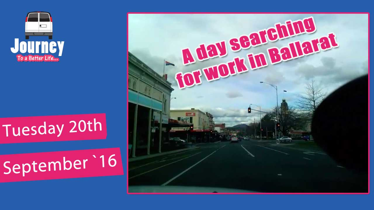 Mundane video – day searching for work in Ballarat