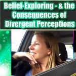 My Life as a Belief-Explorer; the Consequences of Diverging Perception
