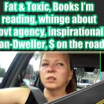 Fat & Toxic, Books I'm reading, Govt agency whinge, inspiring van-dweller, outsourcing