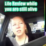 Life Review while you are alive