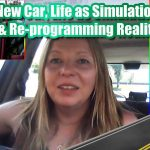 Tour new car, life as simulation & re-programming sub-conscious to design better life