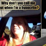 I'm a hypocrite – why don't you call me out?