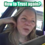 How to trust again?