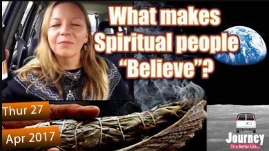 """What makes Spiritual people """"Believe""""?"""