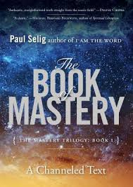 [Paul Selig] The Book of Mastery – [1]