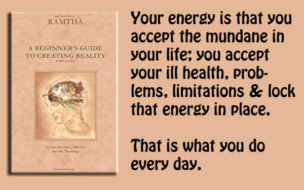 [Ramtha] Beginners Guide to Creating Reality