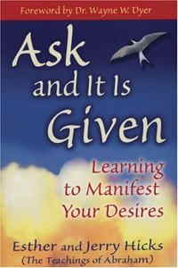 [Abraham] Ask and It Is Given