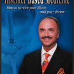 Instinct Based Medicine by Leonard Coldwell (Everything we do either makes us healthier or sicker. Cure yourself)
